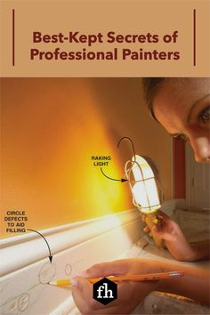 Learn how to paint like a pro and pick up some great tips for achieving a perfectly smooth and even paint job. Best Kept Secret, The Secret, Painting Tips, House Painting, Lead Paint, Circle Light, Professional Painters, Buying A New Home, Paint Furniture