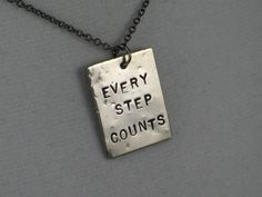 EVERY STEP COUNTS Necklace  - Inspirational Necklace on 18 inch gunmetal chain - Motivational Necklace. $19.00, via Etsy.