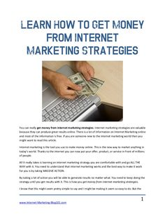 learn-how-to-get-money-from-internet-marketing-strategies by Freddy Gandarilla via Slideshare