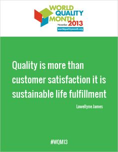 My quote for World Quality Month 2013 Do you agree?