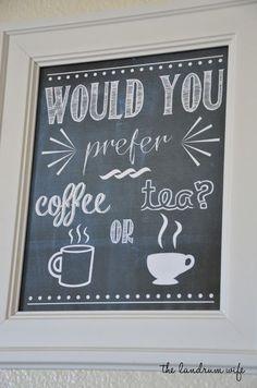 ~Coffee or Tea? FREE 8x10 Chalkboard Printable.. Cute for coffee bar area!