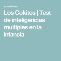 Los Cokitos   Test de inteligencias multiples en la infancia