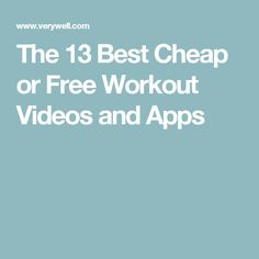 The 13 Best Cheap or Free Workout Videos and Apps