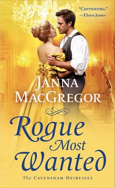"""Read """"Rogue Most Wanted"""" by Janna MacGregor available from Rakuten Kobo. Wanted: an engagement of convenience. Found: A noble suitor. Raised on a remote Scottish estate by her adoring grandfath. Historical Romance, Historical Fiction, Great Books, My Books, Never Love Again, Romance Novels, Romance Art, Rogues, Bestselling Author"""