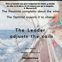 Quienes somos en la barca a la hora de la tormenta? -El pesimista se queja de los vientos -El optimista espera que cambie -Pero el lider ajusta el velero   En cualquier momento todos nos encontraremos en medio de lo que llamaríamos TORMENTA y dependiendo nuestra actitud para enfrentarla es la que nos llevaría a tener el resultado que dependiendo cual sea se basará en si fuiste pesimista, optimista o líder  Es decir, si solo te quejabas por la situación, o solo esperabas a que alguien haga…