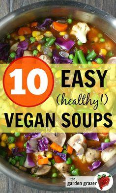 The Garden Grazer: 10 Easy, Healthy Vegan Soups!