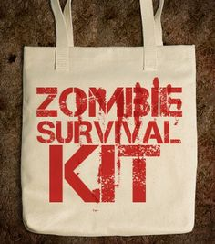 ZOMBIE SURVIVAL KIT - glamfoxx.com - Skreened T-shirts, Organic Shirts, Hoodies, Kids Tees, Baby One-Pieces and Tote Bags