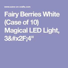 "Fairy Berries White (Case of 10) Magical LED Light, 3/4"""