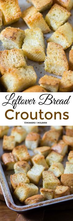 Leftover Bread Croutons by Noshing With The Nolands are perfect with soup or salad. Make them from the extra bread you have leftover from making stuffing or from entertaining!