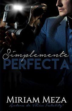 Descargar Simplemente Perfecta de Miriam Meza Kindle, PDF, eBook, Simplemente…