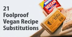 21 Foolproof #Vegan #Recipe Substitutions