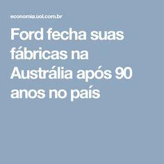 Ford fecha suas fábricas na Austrália após 90 anos no país