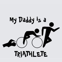 Daddy Tri Tshirts by quinnsmom  Thinking about having these made for Ryan's Colorado IronMan