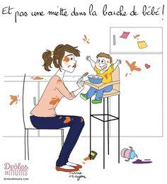 La purée dans les cheveux : repas de bébé et vécus de mamans  Quand bébé passe à autre chose que du lait, ça peut devenir une épopée ! Comment faire pour qu'il y ait plus de nourriture dans sa bouche que sur le sol ? Ou pire : que ton corps soit recouvert de purée ? Voici un condensé des aventures de mamans et de papas lors des premiers repas de bébé… on a bien rigolé  (on va prendre une douche et on revient). http://drolesdemums.com/bebe-0-3-ans/alimentation-bebe/repas-de-bebe-epopee