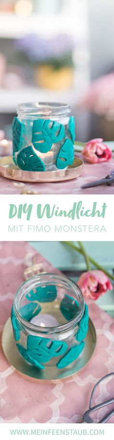 Kreative DIY-Idee zum Selbermachen: DIY Windlicht mit Fimo-Monstera ganz einfach selbstgemacht: Upcycling aus Altglas | Basteln mit Fimo | Windlicht basteln
