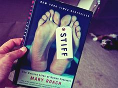 Stiff by Mary Roach | 26 Books That Will Change The Way You See The World