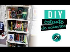 DIY ESTANTE DE CAIXOTES ❤ GEEK TUTORIAIS