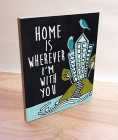Artist Shanni Welsh's Home is wherever I'm with you wood panel print. Urban wall art.