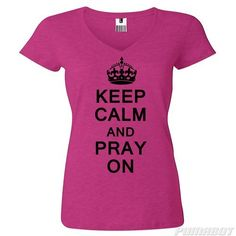 Women's L Wow Pink Keep Calm and Pray On cotton v-neck shirt by PumaBot
