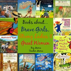 "Books about Brave Girls, Strong Ladies, Great Women Are you wondering why BOY Mama Teacher Mama is sharing a post called, ""Brave Girls, Strong Ladies and Great Women?"" I am sure you are…"