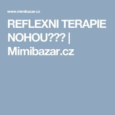 REFLEXNI TERAPIE NOHOU♥♥♥ | Mimibazar.cz Medicine