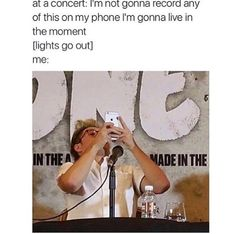 Me at the 5sos concert I went to, except I only recorded a little bit of each song (until I ran out of storage on my phone, which sucked because I didn't get the jump in SLSP... Oh well). But when I did record it I made sure to hold my phone somewhere where I could still see the concert and not only watch it through my screen! :)