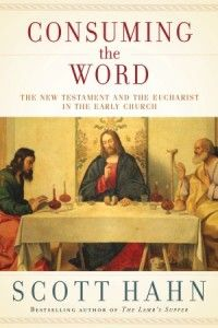 Consuming the Word by Scott Hahn   Book   Image Books: Publishing Books of Catholic Interest