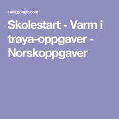 Skolestart - Varm i trøya-oppgaver - Norskoppgaver Ice Breakers, Language, Education, Tips, Grammar, Creative, Icebreakers, Speech And Language, Language Arts
