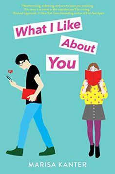 Friday YA: What I Like About You by Marisa Kanter Ya Books, Good Books, Books To Read, This Is A Book, Love Book, Poster Online, Books For Teens, Teen Books, Thing 1