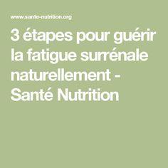 3 étapes pour guérir la fatigue surrénale naturellement - Santé Nutrition                                                                                                                                                                                 Plus Fatigue Surrénale, Nutrition, Math Equations, Chronic Stress, Natural Remedies, Self Esteem, Food, Fit