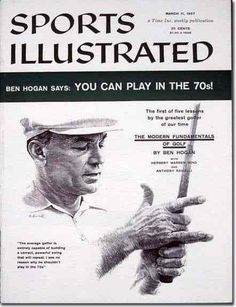 On March 11, 1957 Sports Illustrated released the first of a five part series written by Ben Hogan