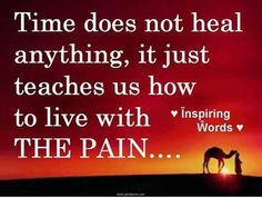 Common myth is that time heals. It is the allowance and acknowledgement of your true feelings that will heal your broken heart. Missing My Son, Miss You Mom, I Carry Your Heart, Time Heals, Grief Loss, Thing 1, In Loving Memory, That Way, Quotes To Live By