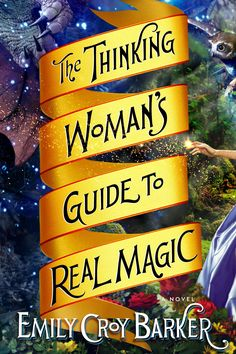 Cover of THE THINKING WOMAN'S GUIDE TO REAL MAGIC