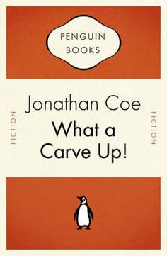 Jonathan Coe - What a Carve Up! It makes me so happy that the definitive literary satire on Thatcherism includes, as its big reveal, the fact that the narrator's father was a vacuum cleaner salesman from Northfield.
