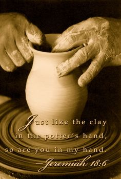 Hand Quotes, Bible Verses Quotes, Bible Scriptures, Christian Posters, Christian Quotes, Fire Bible, The Potter's Hand, Jesus Is Life, Potters Clay