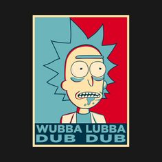 Awesome 'RICK+SANCHEZ+WUBBA+LUBBA+DUB+DUB' design on TeePublic!