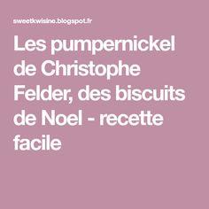 Les pumpernickel de Christophe Felder, des biscuits de Noel - recette facile