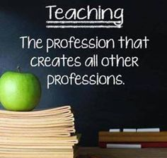 Teaching, the profession that creates all other professions. Thank you and Happy Teacher Appreciation Week! World Teacher Day, World Teachers, Teachers Corner, Think Education, Education Quotes, Education Posters, Teaching Quotes, Teaching Resources, Teaching Profession Quotes