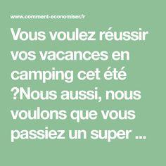 Vous voulez réussir vos vacances en camping cet été ?Nous aussi, nous voulons que vous passiez un super moment !Alors voici 31 astuces qui vont vous garantir d'être un campe