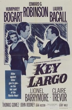 One of my favorite movies - Key Largo - 1948 - Director by John Huston and Starring Humphrey Bogart, Edward G. Robinson, and Lauren Bacall - Classic Cinema - Film Noir Old Movie Posters, Classic Movie Posters, Cinema Posters, Classic Films, Art Posters, Humphrey Bogart, Lauren Bacall, Old Movies, Vintage Movies