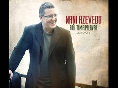 Música A Última Palavra Vem de Deus - Nani Azevedo (+playlist)