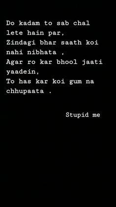 Shyari Quotes, Funny True Quotes, Snap Quotes, Pain Quotes, Hurt Quotes, Mood Quotes, Attitude Quotes, Life Quotes, Qoutes