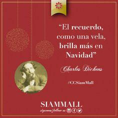 """""""El recuerdo, como una vela, brilla más en Navidad"""" Charles Dickens #Frase #Navidad #CCSiamMall   """"Remembrance, like a candle, burns brightest at christmas time."""" Charles Dickens #Quote #Christmas #CCSiamMall"""