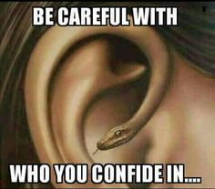 I love this depiction of fake friends and backstabbing. Snake in ear. Be careful who you confide in.