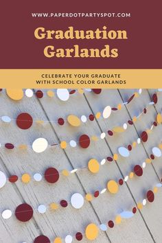 These garlands are customized for your graduate in his or her school colors. Celebrate the special day! Graduation Decorations, School Decorations, Room Decorations, Circle Garland, Neat And Tangled, Yellow Paper, Photo Booth Backdrop, Party Themes, Party Ideas