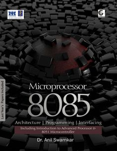 The subject matter is divided into twelve chapters. All the topics cover with brief history and suitable examples. It includes Brief history & architecture of 8085 Microprocessor, assembly and computer programming languages, Input-output and memory devices, also summarized advance Intel microprocessors 8086, 8088, 80186, 80286, 80386, 80486 and Pentium are introduced. Summary is included at the end of each chapter for quick reference.   Author: Anil Swarnkar.