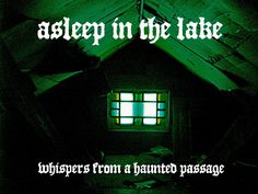 Asleep in the Lake - Whispers from a Haunted Passage (2014) #hnw #harshnoisewall #asleepinthelake