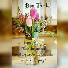 Find This Pin And More On Boa Tarde By Neuza Trentin .