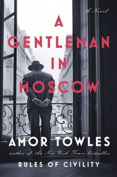 Must-read historical fiction books for fall, including A Gentleman in Moscow by Amor Towles.