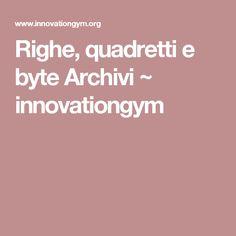 Righe, quadretti e byte Archivi ~ innovationgym